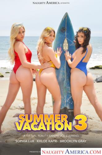 Summer Vacation 3 / Khloe Kapri, Sophia Lux, Brooklyn Gray / 26-06-2019 [3D/UltraHD 2K/2048p/MP4/13.6 GB] by XnotX