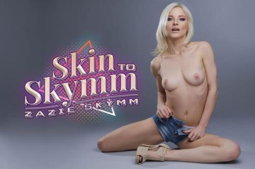 Zazie Skymm - Skin To Skymm (07.10.2019/BaDoinkVR.com/3D/VR/UltraHD 4K/2700p)