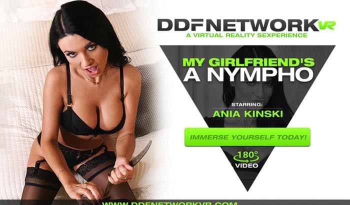 DDFNetworkVR/DDFNetwork: My Girlfriend's a Nympho - Ania Kinski [2019] (FullHD 1080p)