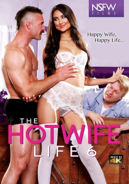 Жизнь горячих женушек 6 / The Hotwife Life 6 (2019/FullHD)