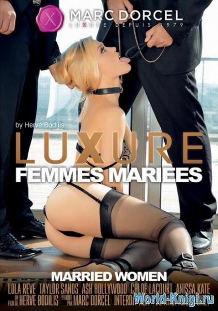 Luxure, femmes mariees [HD / 1.82 GB]